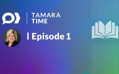 Tamara Time Episode One
